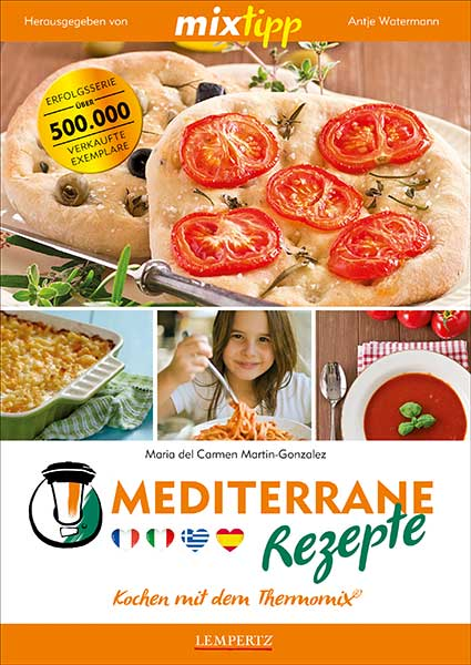 mixtipp: Mediterrane Rezepte - HEEL Verlag GmbH