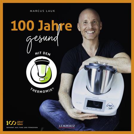 Buchcover 100 Jahre gesund mit dem Thermomix | Heel Verlag