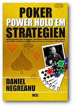 Daniel Negreanu: Poker Power Hold\'em Strategien