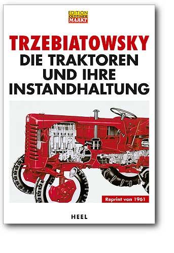Die Traktoren und ihre Instandhaltung