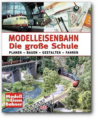 Modelleisenbahn - Die große Schule