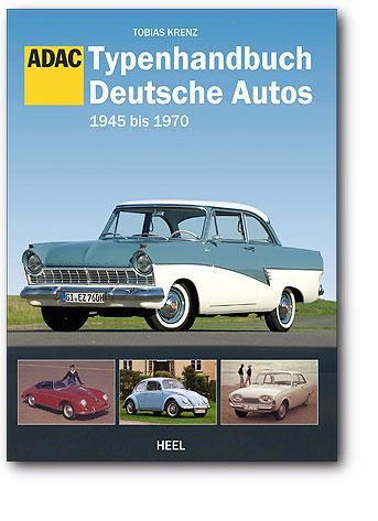 Typenhandbuch Deutsche Autos - 1945 bis 1970