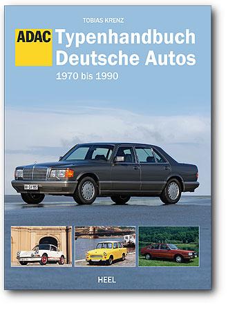 Typenhandbuch Deutsche Autos - 1970 bis 1990