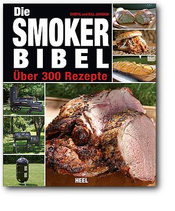 Buchcover Die Smoker Bibel Über 300 Rezepte vom Heel Verlag