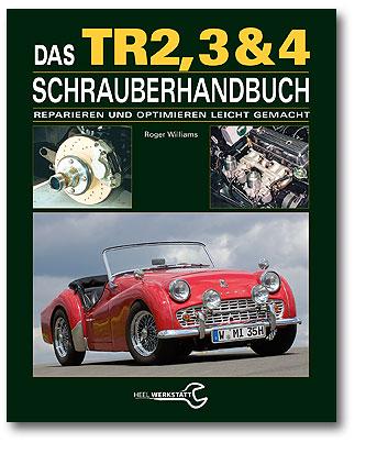 Buchcover Das Triumph TR2, 3 & 4 Schrauberhandbuch | Heel Verlag