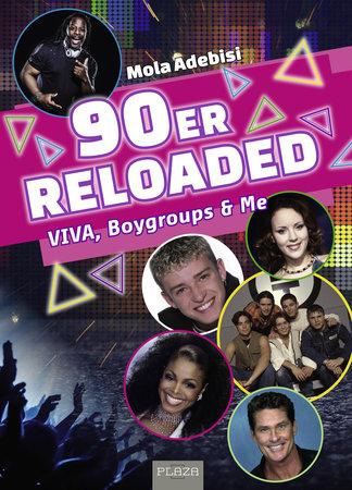 Mola Adebisi: 90er reloaded - Viva, Boygroups an me vom Heel Verlag