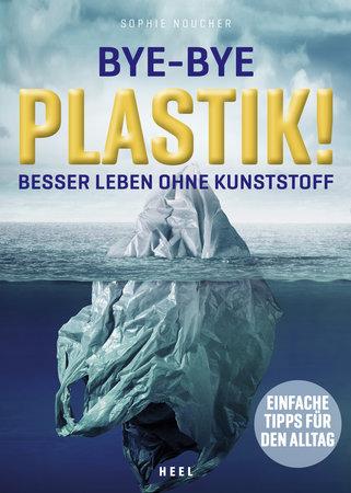 Buchcover Bye-Bye Plastik vom Heel Verlag