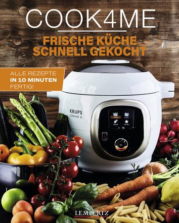 Cook4Me: Frische Küche - schnell gekocht   Heel Verlag