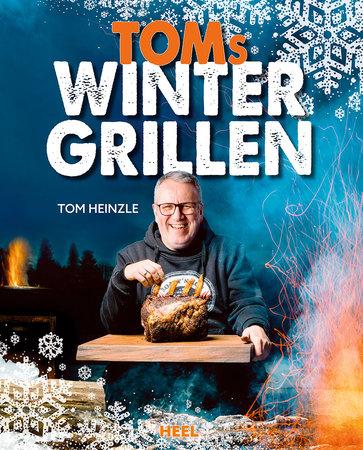 Buchcover Toms Wintergrillen - Neue Rezetpte für Dein Winter-BBQ   Heel Verlag