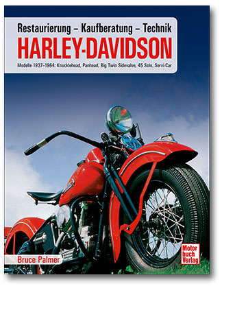 Harley Davidson. Restaurierung - Kaufberatung - Technik