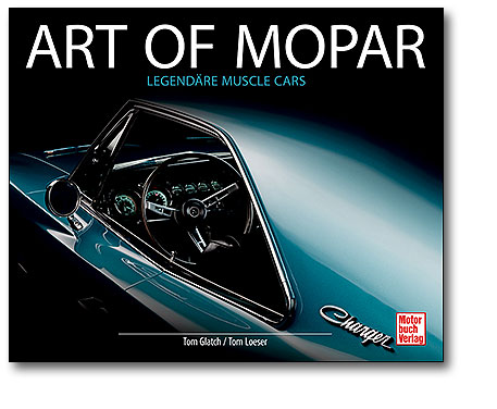 Art of Mopar - Legendäre Muscle Cars