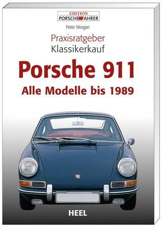 Buchcover Praxisratgeber Klassikerkauf Porsche 911 - Alle Modelle bis 1989 | Heel-Verlag
