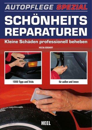 Buchcover Schönheitsreparaturen am Auto selber erledigen | Heel Verlag