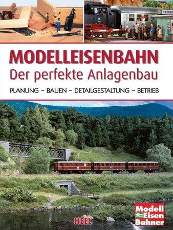Buchcover Die perfekte Modelleisenbahn-Anlage selber bauen | Heel Verlag
