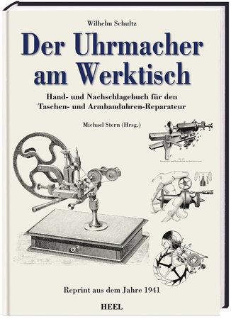 Cover Der Uhrmacher am Werktisch   Heel Verlag
