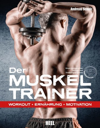Buchcover Effektives Muskeltraining. Motivation & Ernährung | Heel Verlag