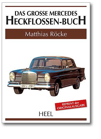 Das große Mercedes Heckflossen-Buch