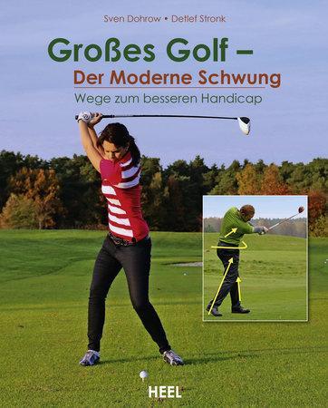 Buchcover Großes Golf - Der moderne Schwung | Heel Verlag