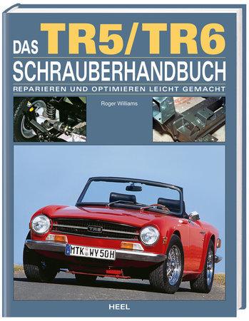 Das Triumph TR5/TR6 Schrauberhandbuch