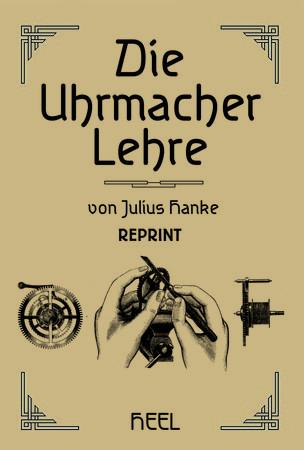 Buchcover Die Uhrmacherlehre - Reprint vom Heel Verlag
