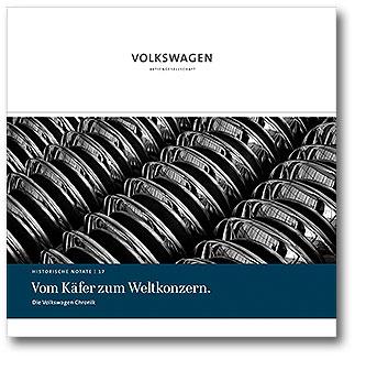 Die Volkswagen Chronik: Vom Käfer zum Weltkonzern