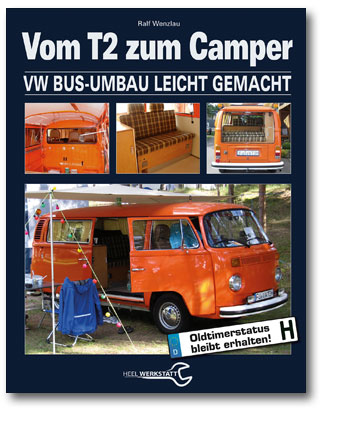 Buchcover Vom T2 zum Camper VW Bus-Umbau leicht gemacht vom Heel Verlag