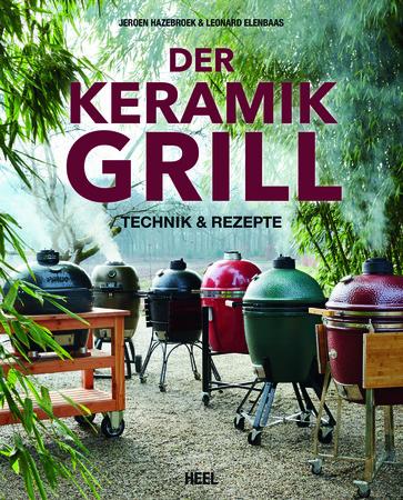 Buchcover Der Keramikgrill - Technik und Rezepte | Heel Verlag