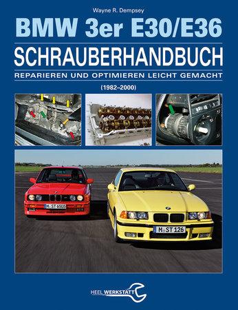 Cover BMW 3er E30/E36 Schrauberhandbuch | Heel Verlag
