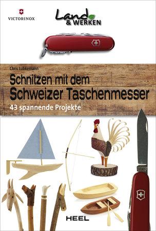 Buchcover Land und Werken: Schnitzen mit dem Schweizer Messer Heel Verlag