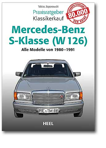 Buchcover Praxisratgeber Klassikerkauf: MB S-Klasse (W 126) | Heel Verlag