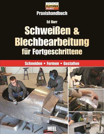 Buchcover Schweissen und Blechbearbeitung für Fortgeschrittene | Heel Verlag