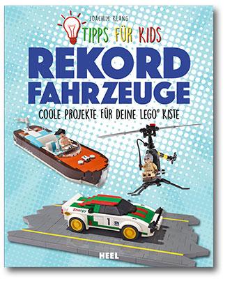 Buchcover Rekordfahrzeuge Coole Projekte für deine LEGO-Kiste vom Heel Verlag