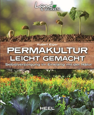 Buchcover Permakultur - Selbstversorgung im Einklang mit der Natur | Heel Verlag