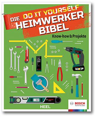 Buchcover Die Bosch-DIY-Heimwerker-Bibel - Know-how & Projekte vom Heel Verlag