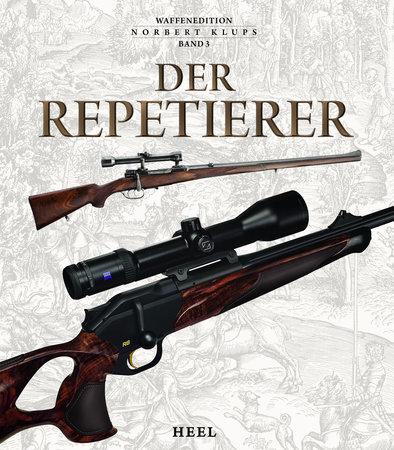 Buchcover Der Repetierer - Band 3 der Waffenedition Norbert Klups | Heel Verlag