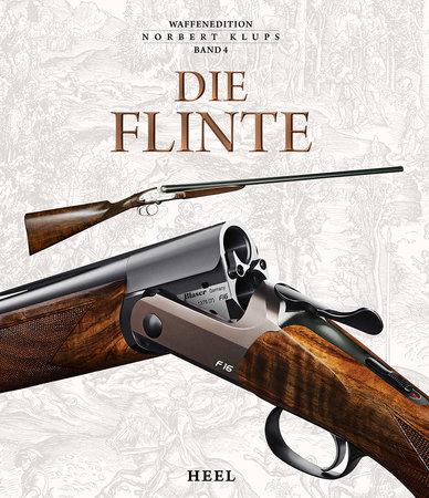 Buchcover Die Flinte - Geschichte und Technik der beliebtesten Jagdwaffe | Heel Verlag