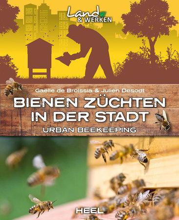 Buchcover Bienen züchten in der Stadt - Urban Beekeeping | Heel Verlag