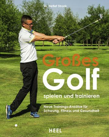 Buchcover Großes Golf spielen und trainieren | Heel Verlag