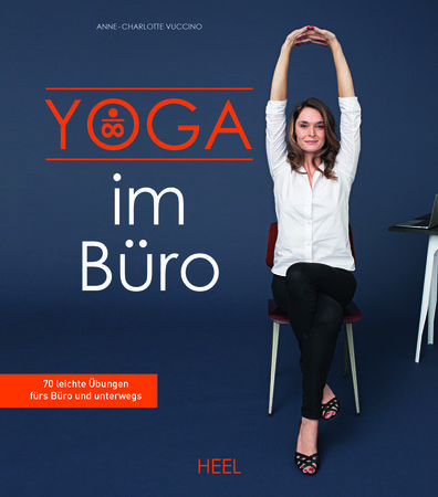 Buchcover Yoga im Büro - 70 leichte Übungen fürs Büro und unterwegs   Heel Verlag