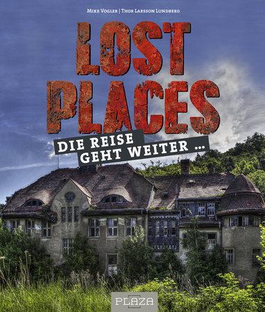 Buchcover Lost Places 2 - Die Reise geht weiter | Heel Verlag