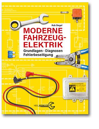 Buchcover Moderne Fahrzeugelektrik - Grundlagen, Diagnose, Fehler | HEEL Verlag