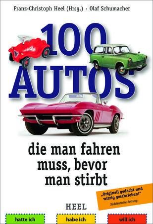 Buchcover 100 Autos, die man fahren muss, bevor man stirbt - Heel Verlag