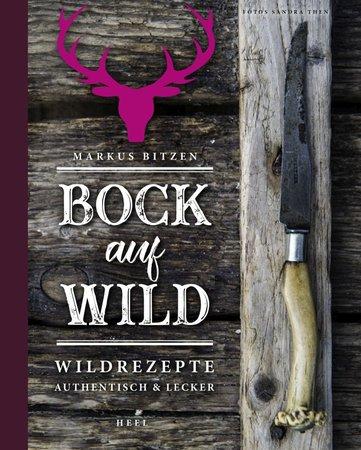 Buchcover Kochen mit Wild: Authentisch, gesund und lecker | Heel Verlag