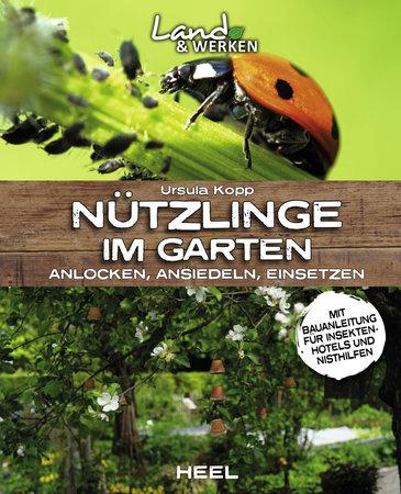 Buchcover Land und Werken: Nützlinge im Garten vom Heel Verlag