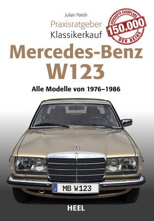 Buchcover Praxisratgeber Klassikerkauf Mercedes Benz W 123 vom Heel Verlag