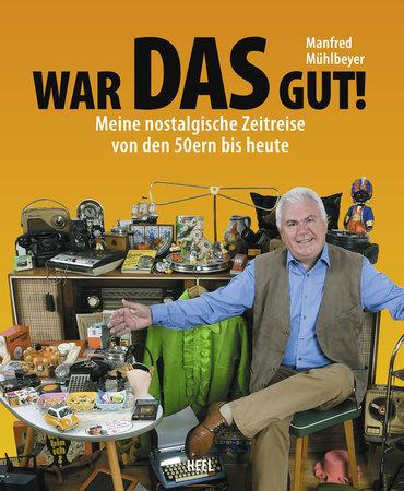 Buchcover War das gut! Nostalgische Zeitreise | Heel Verlag
