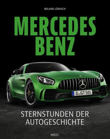 Buchcover Mercedes Benz Sternstunden der Autogeschichte | Heel Verlag