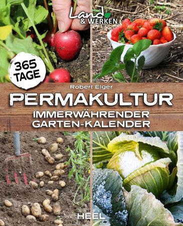 Buchcover 365 Tage Permakultur - Gartenkalender vom Heel Verlag