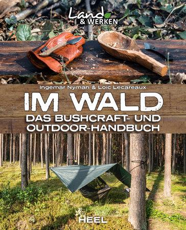 Buchcover Im Wald - Bushcraft- und Outdoor-Handbuch | Heel Verlag