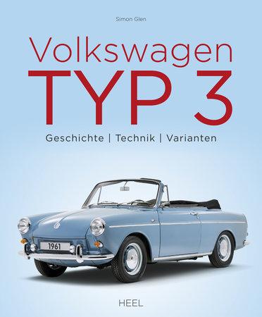Buchcover Volkswagen Typ 3 - Geschichte - Technik - Varianten | Heel Verlag